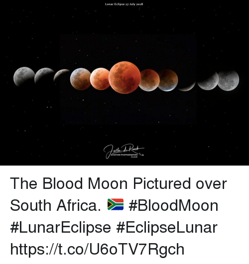 Lunar Eclipse 27 July 2018 Aviation Photographer The Blood Moon