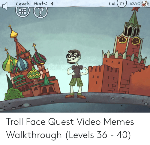 Memes, Troll, and Quest: Lvl37  Levels Hints: 4  I0/1O Troll Face Quest Video Memes Walkthrough (Levels 36 - 40)