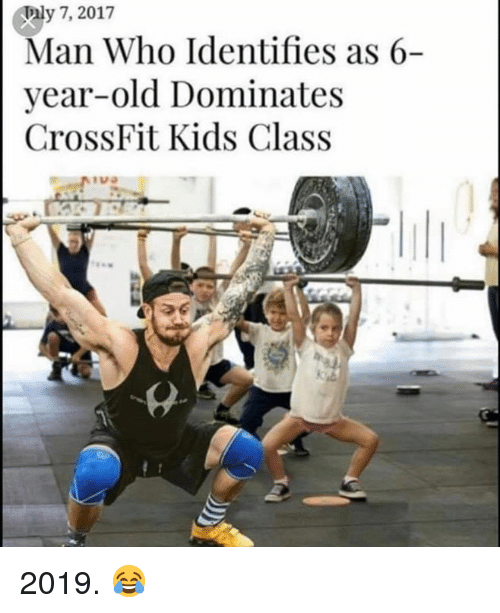 Crossfit: ly 7, 2017  Man Who Identifies as 6-  vear-old Dominates  CrossFit Kids Class 2019. 😂