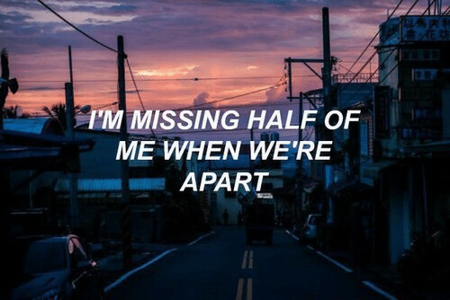Were, Missing, and When: M MISSING HALF OF  ME WHEN WERE  熙APART
