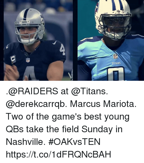 marcus mariota: M5S .@RAIDERS at @Titans. @derekcarrqb. Marcus Mariota.  Two of the game's best young QBs take the field Sunday in Nashville. #OAKvsTEN https://t.co/1dFRQNcBAH