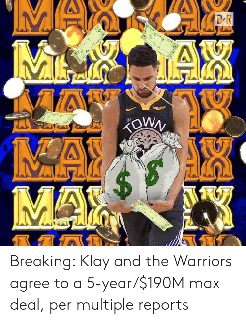 klay: MA  BR  MAL TAX  AAN  Rokuten  The  MAYAR  MAX Breaking: Klay and the Warriors agree to a 5-year/$190M max deal, per multiple reports