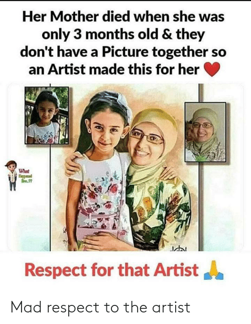 respect: Mad respect to the artist