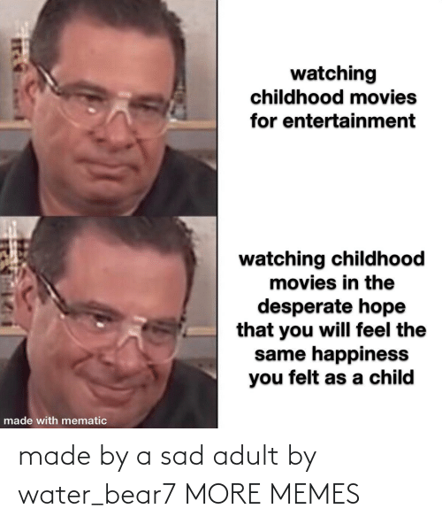 adult: made by a sad adult by water_bear7 MORE MEMES