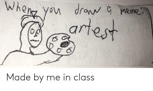 In Class: Made by me in class