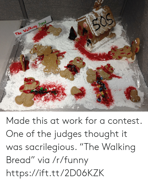 "Funny, Work, and Thought: Made this at work for a contest. One of the judges thought it was sacrilegious. ""The Walking Bread"" via /r/funny https://ift.tt/2D06KZK"