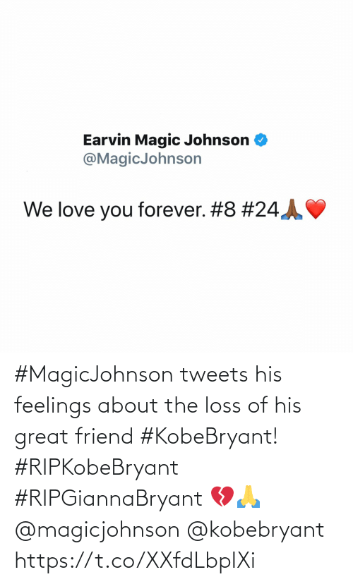 Https T: #MagicJohnson tweets his feelings about the loss of his great friend #KobeBryant! #RIPKobeBryant #RIPGiannaBryant 💔🙏 @magicjohnson @kobebryant https://t.co/XXfdLbpIXi