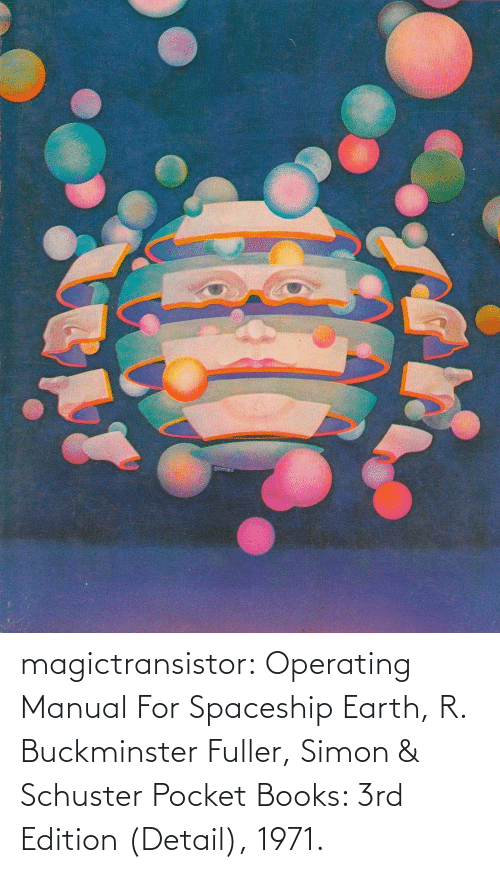 Simon: magictransistor: Operating Manual For Spaceship Earth, R. Buckminster Fuller, Simon & Schuster Pocket Books: 3rd Edition (Detail), 1971.