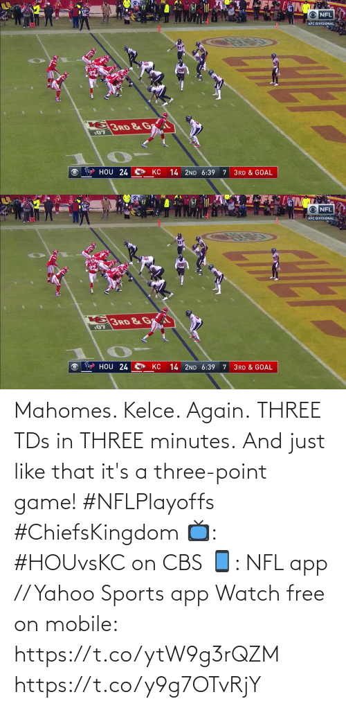 Game: Mahomes. Kelce. Again. THREE TDs in THREE minutes.  And just like that it's a three-point game! #NFLPlayoffs #ChiefsKingdom  📺: #HOUvsKC on CBS 📱: NFL app // Yahoo Sports app Watch free on mobile: https://t.co/ytW9g3rQZM https://t.co/y9g7OTvRjY