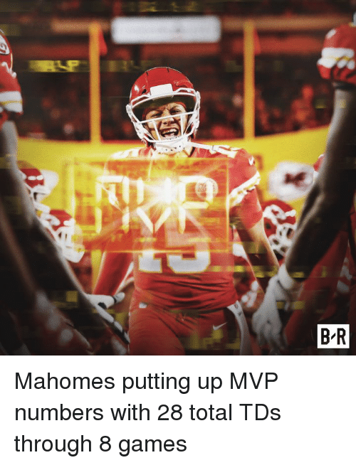 Games, Total, and Mvp: Mahomes putting up MVP numbers with 28 total TDs through 8 games