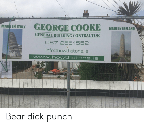 Cooke: MAINTY GEORGE COOKE MADEI IELN  MADE IN IRELAND  GENERAL BUILDING CONTRACTOR  87 2551552  info@howthstone.ie Bear dick punch