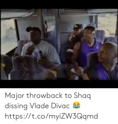 throwback: Major throwback to Shaq dissing Vlade Divac 😂 https://t.co/myiZW3Qqmd