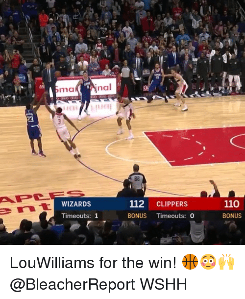 Andrew Bogut, Memes, and Wshh: mak Ainal  WIZARDS  112 CLIPPERS  110  Timeouts: 1  BONUS Timeouts: 0  BONUS LouWilliams for the win! 🏀😳🙌 @BleacherReport WSHH