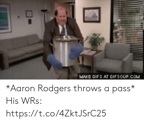 Gifs: MAKE GIFS AT GIFSOUP.COM *Aaron Rodgers throws a pass*  His WRs: https://t.co/4ZktJSrC25
