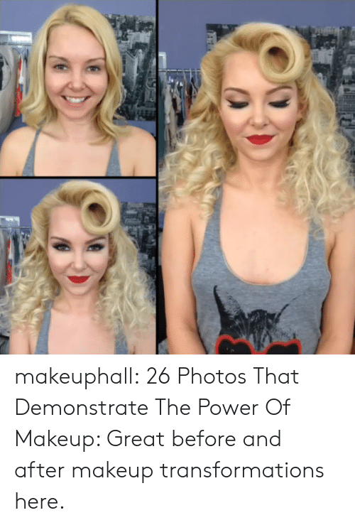 Makeuphall 26 Photos That Demonstrate the Power of Makeup