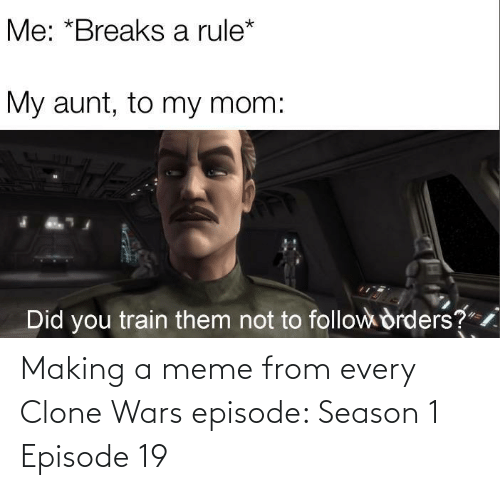 wars: Making a meme from every Clone Wars episode: Season 1 Episode 19