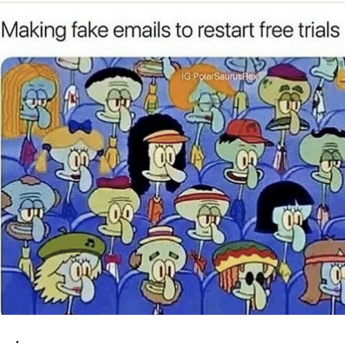 Emails: Making fake emails to restart free trials  IG:PolarSaurusfex .
