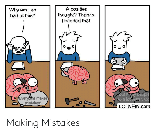 Mistakes: Making Mistakes