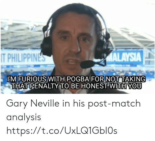 analysis: MALAYSIA  T PHILIPPINES  IMFURIOUS WITH POGBA FORNOTTAKING  THAT PENALTY TO BE HONEST WITH YOU Gary Neville in his post-match analysis https://t.co/UxLQ1GbI0s