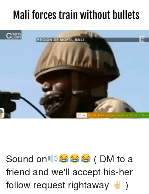 mali: Mali forces train without bullets  LaIR  REGION DE MOPTL  MALI Sound on🔊😂😂😂 ( DM to a friend and we'll accept his-her follow request rightaway ✌🏼 )