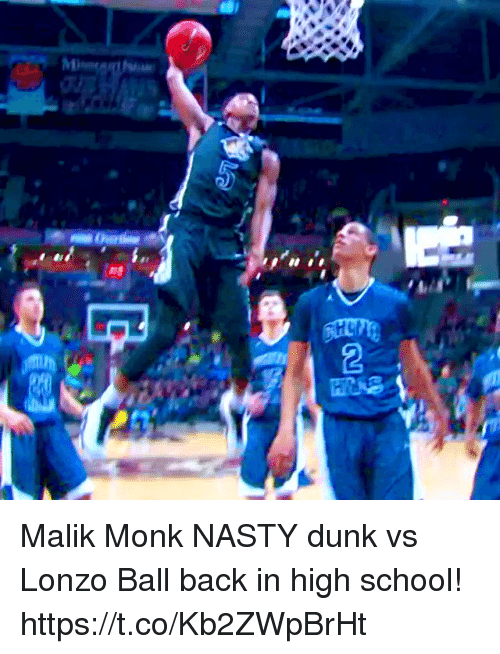 Dunk, Memes, and Nasty: Malik Monk NASTY dunk vs Lonzo Ball back in high school! https://t.co/Kb2ZWpBrHt