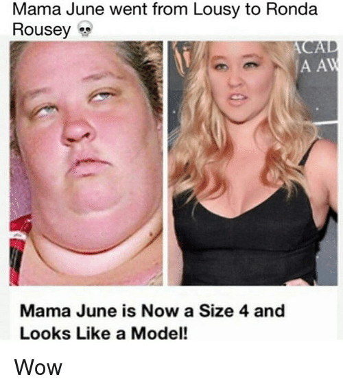 À   À  : Mama June went from Lousy to Ronda  Rousey  A A  Mama June is Now a Size 4 and  Looks Like a Model! Wow