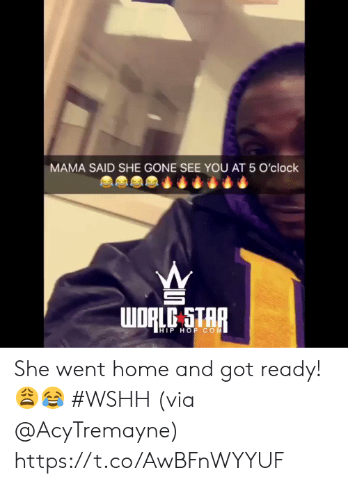 wshh: MAMA SAID SHE GONE SEE YOU AT 5 O'clock  WORLE STAR  HIP HOP COM She went home and got ready! 😩😂 #WSHH (via @AcyTremayne) https://t.co/AwBFnWYYUF