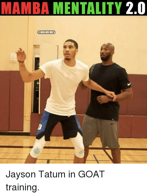 Nba, Goat, and Training: MAMBA MENTALITY 2.0  ONBAMEMES Jayson Tatum in GOAT training.