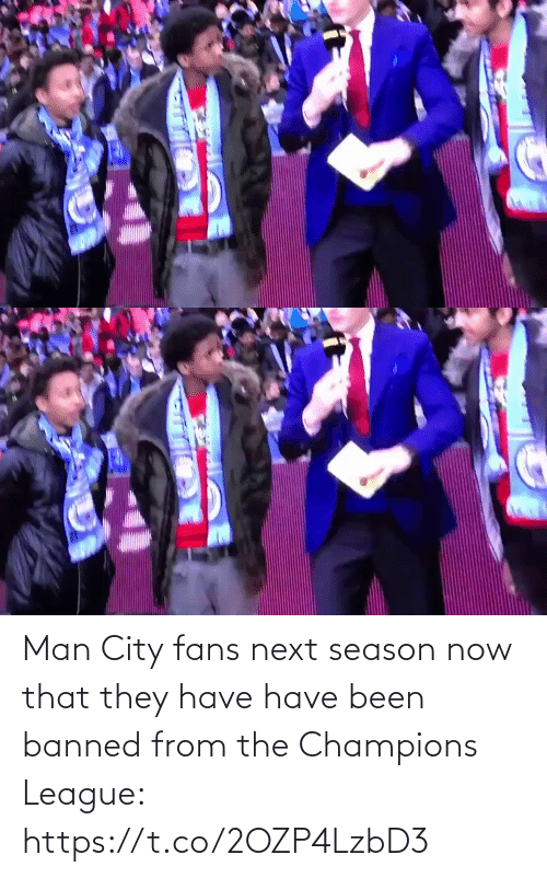 Champions League: Man City fans next season now that they have have been banned from the Champions League: https://t.co/2OZP4LzbD3