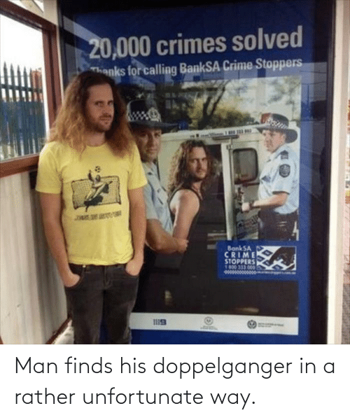doppelganger: Man finds his doppelganger in a rather unfortunate way.