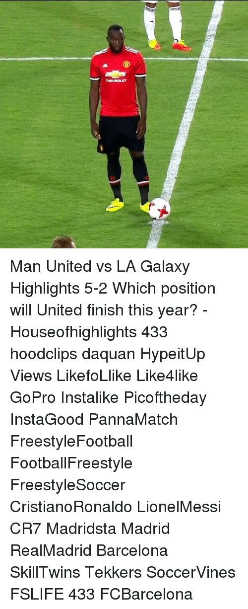 Tekkers: Man United vs LA Galaxy Highlights 5-2 Which position will United finish this year? - Houseofhighlights 433 hoodclips daquan HypeitUp Views LikefoLlike Like4like GoPro Instalike Picoftheday InstaGood PannaMatch FreestyleFootball FootballFreestyle FreestyleSoccer CristianoRonaldo LionelMessi CR7 Madridsta Madrid RealMadrid Barcelona SkillTwins Tekkers SoccerVines FSLIFE 433 FCBarcelona