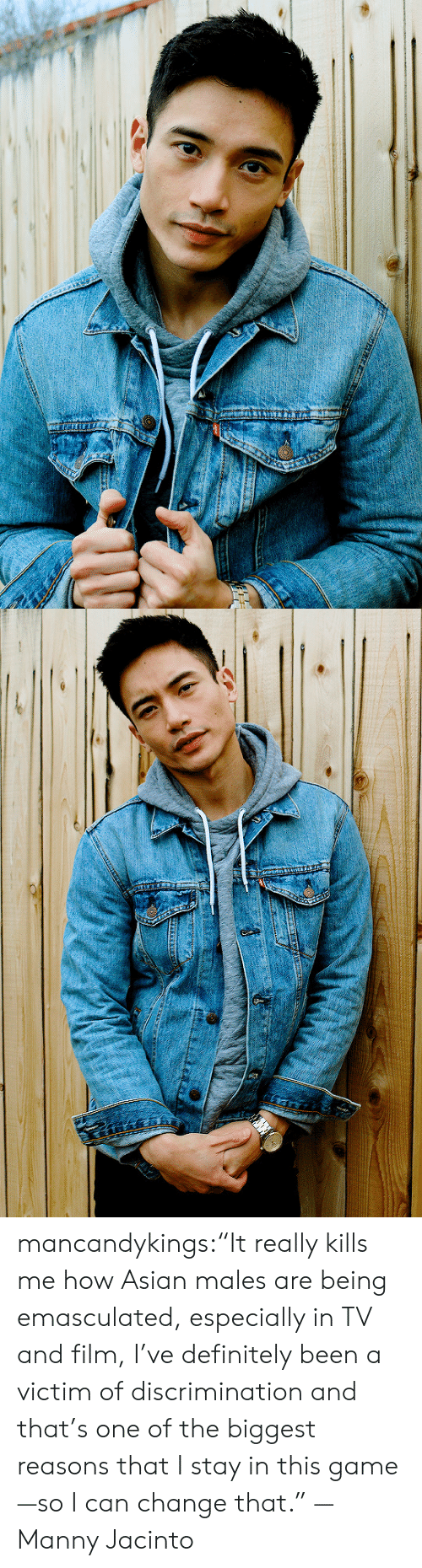 """Asian, Definitely, and Tumblr: mancandykings:""""It really kills me how Asian males are being emasculated, especially in TV and film, I've definitely been a victim of discrimination and that's one of the biggest reasons that I stay in this game—so I can change that."""" — Manny Jacinto"""