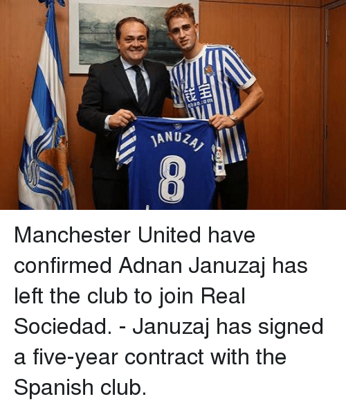 real sociedad: Manchester United have confirmed Adnan Januzaj has left the club to join Real Sociedad. - Januzaj has signed a five-year contract with the Spanish club.