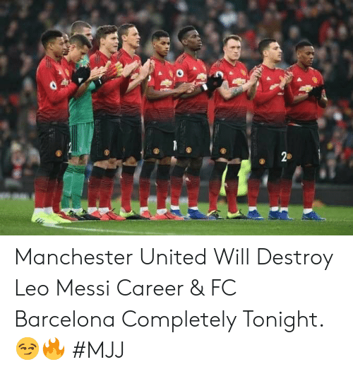Barcelona, FC Barcelona, and Manchester United: Manchester United Will Destroy Leo Messi Career & FC Barcelona Completely Tonight.😏🔥   #MJJ