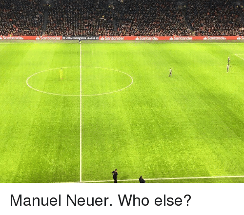 Memes, 🤖, and Who: Manuel Neuer. Who else?