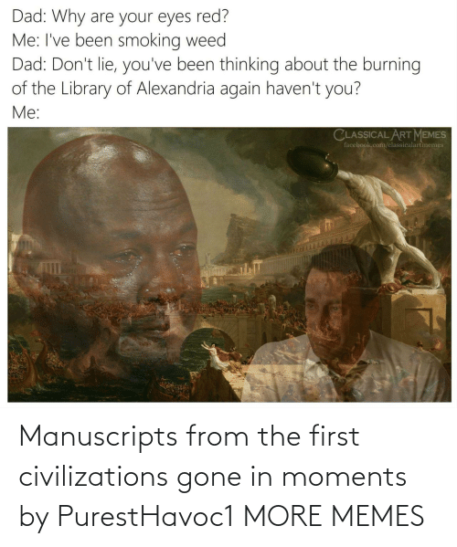 Moments: Manuscripts from the first civilizations gone in moments by PurestHavoc1 MORE MEMES