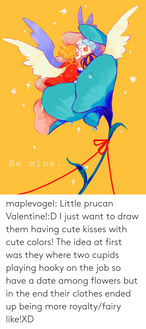 Clothes: maplevogel:  Little prucan Valentine!:D I just want to draw them having cute kisses with cute colors! The idea at first was they where two cupids playing hooky on the job so have a date among flowers but in the end their clothes ended up being more royalty/fairy like!XD