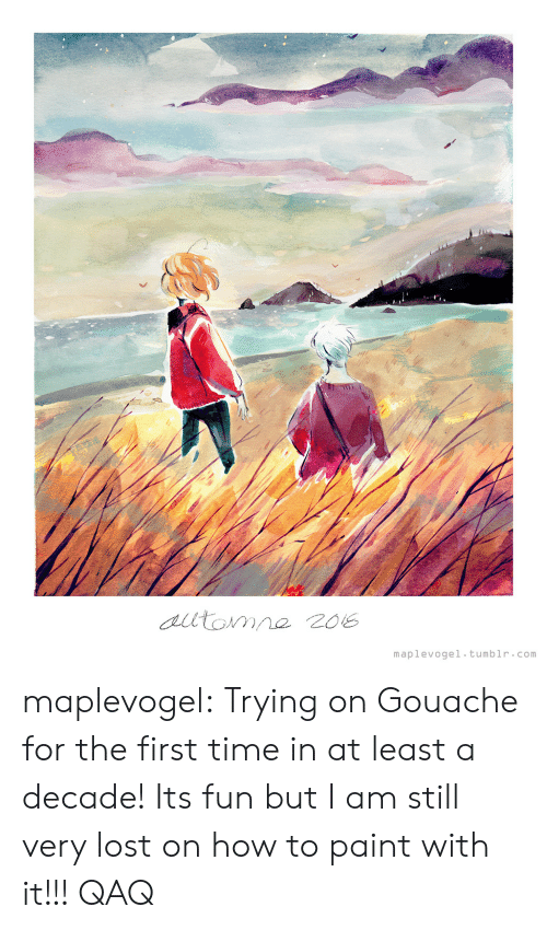 Target, Tumblr, and Lost: maplevogel tumblr.com maplevogel:  Trying on Gouache for the first time in at least a decade! Its fun but I am still very lost on how to paint with it!!! QAQ