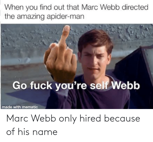 Of His: Marc Webb only hired because of his name