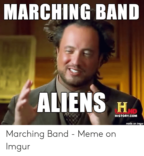 Marching Band Meme: MARCHING BAND  HD  HISTORY.COM  made on imgur