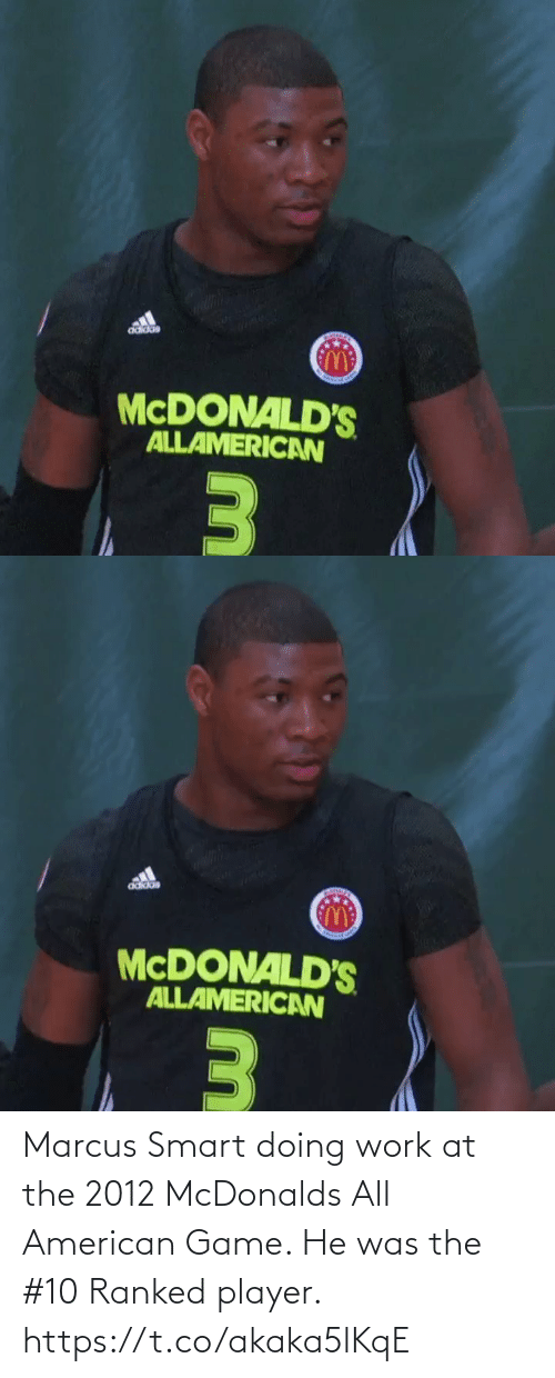 smart: Marcus Smart doing work at the 2012 McDonalds All American Game. He was the #10 Ranked player. https://t.co/akaka5lKqE