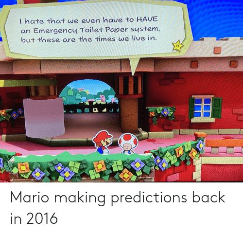 In 2016: Mario making predictions back in 2016