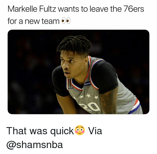 Philadelphia 76ers, Basketball, and Nba: Markelle Fultz wants to leave the 76ers  for a new team  ubHub That was quick😳 Via @shamsnba
