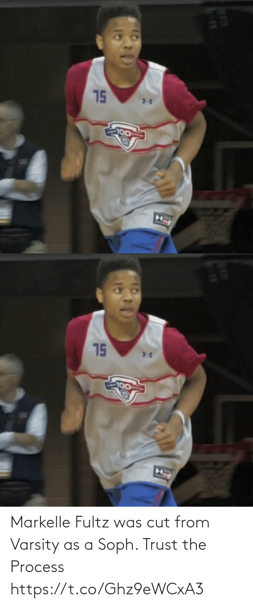 trust: Markelle Fultz was cut from Varsity as a Soph. Trust the Process https://t.co/Ghz9eWCxA3