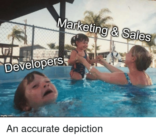 Marketing, Sales, and Accurate: Marketing Sales  Developers An accurate depiction