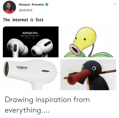 Internet, Magic, and Pro: Marques Brownlee  @MKBHD  The internet is fast  AirPods Pro  Magic like you've never heard.  Leam more  Buy  CONAIR  187 5 Drawing inspiration from everything….