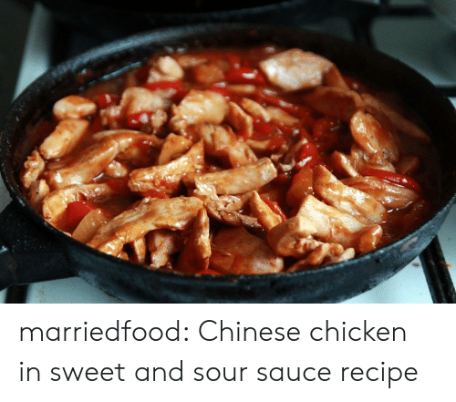 Tumblr, Blog, and Chicken: marriedfood: Chinese chicken in sweet and sour sauce recipe