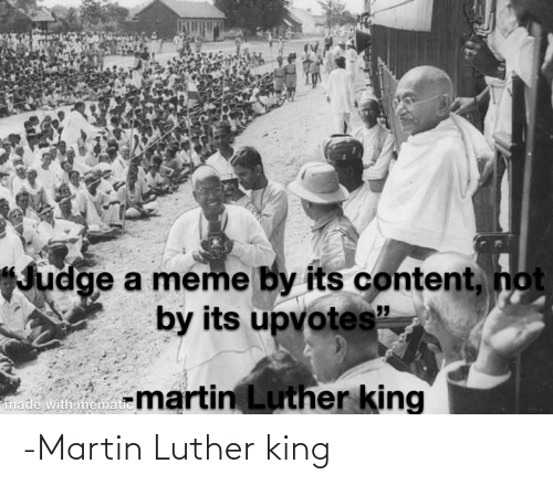 Martin Luther King: -Martin Luther king