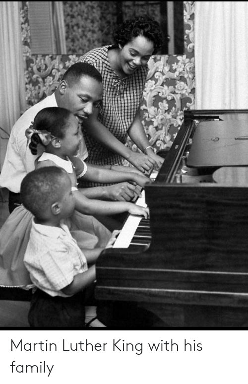 Martin Luther King: Martin Luther King with his family