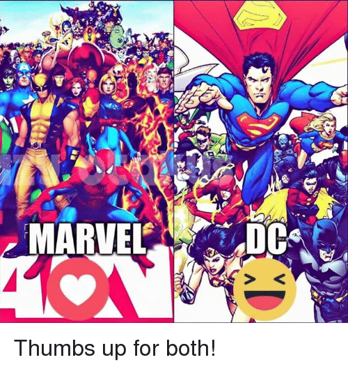 thumb ups: MARVEL DC Thumbs up for both!